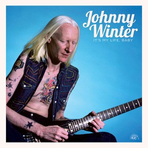 It's My Life, Baby by Johnny Winter